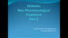 Diabetes Non-pharmacological Treatment Webinar Part 2
