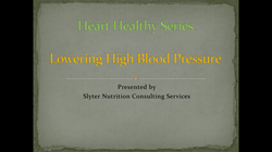 Heart Healthy Webinar Series Part 3 Lowering High Blood Pressure
